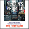 McCains Promise: Aboard the Straight Talk Express with John McCain (Unabridged), by David Foster Wallace