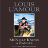 McNelly Knows a Ranger (Dramatization) Audiobook, by Louis L'Amour