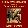 The McWilliamses and the Burglar Alarm Audiobook, by Mark Twain