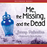 Me, the Missing, and the Dead (Unabridged) Audiobook, by Jenny Valentine