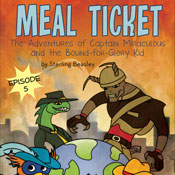 Meal Ticket: The Adventures of Captain Miraculous and the Bound-for-Glory Kid, Book Five (Unabridged), by Sterling Beasley
