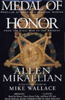 Medal of Honor: Profiles of Americas Military Heroes from the Civil War to the Present, by Allen Mikaelian
