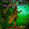 A Medieval Fantasy Adventure and Myka the Goddess Witch (Unabridged), by Vianka Van Bokkem