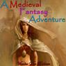 A Medieval Fantasy Adventure (Unabridged), by Vianka Van Bokkem