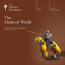 The Medieval World Audiobook, by The Great Courses
