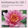 Meditations for Life 1: Relaxation and Awareness Audiobook, by Linda Hall