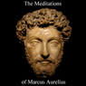 The Meditations of Marcus Aurelius (Unabridged), by Marcus Aurelius