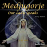 Medjugorje: Our Lady Speaks to the World (Unabridged), by Jerry Morin