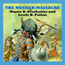 The Meeker Massacre (Unabridged), by Wayne D. Overholser