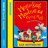 Meerkat Madness: Flying High (Unabridged), by Ian Whybrow