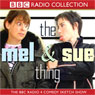 The Mel and Sue Thing, by BBC Audiobooks