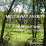 Melt Away Anxiety: Hypnosis for Relief of Anxiety and Tension Audiobook, by Maggie Staiger