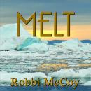 Melt Audiobook, by Robbi McCoy