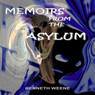 Memoirs from the Asylum (Unabridged) Audiobook, by Kenneth Weene