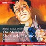 The Memoirs of Shelock Holmes: Volume One (Dramatised), by Sir Arthur Conan Doyle