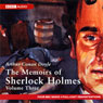 The Memoirs of Shelock Holmes: Volume Three (Dramatised), by Sir Arthur Conan Doyle