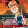 Memoirs of Sherlock Holmes, Volume 1 (Dramatised) (Unabridged) Audiobook, by Arthur Conan Doyle