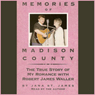 Memories of Madison County: The True Story of My Romance with Robert James Waller (Unabridged) Audiobook, by Jana St. James