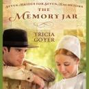 Memory Jar (Unabridged) Audiobook, by Tricia Goyer