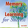 Memory and Learning for Success: How to learn and recall the information you need for success, by Jane Smith