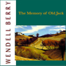 The Memory of Old Jack (Unabridged), by Wendell Berry
