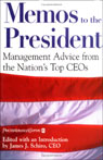 Memos to the President: Management Advice from the Nations Top CEOs, by James B. Kelly