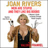 Men Are Stupid...And They Like Big Boobs: A Womans Guide to Beauty Through Plastic Surgery Audiobook, by Joan Rivers