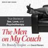 The Men on My Couch: True Stories of Sex, Love, and Psychotherapy (Unabridged) Audiobook, by Brandy Engler