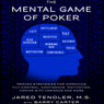 The Mental Game of Poker: Proven Strategies for Improving Tilt Control, Confidence, Motivation, Coping with Variance, and More (Unabridged) Audiobook, by Jared Tendler