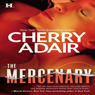 The Mercenary (Unabridged) Audiobook, by Cherry Adair
