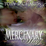 The Mercenary Way (Unabridged), by Tory Richards