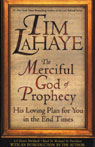 The Merciful God of Prophecy: His Loving Plan for You in the End Times, by Tim LaHaye