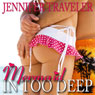 Mermaid: In Too Deep (Unabridged), by Jennifer Traveler