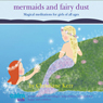 Mermaids & Fairy Dust: Beautiful Imaginative Meditations for Wonderful Little Girls of All Ages (Unabridged), by Christiane Kerr