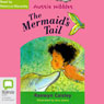 The Mermaids Tail: Aussie Nibbles (Unabridged) Audiobook, by Raewyn Caisley