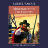 Merrano of the Dry Country (Dramatization) (Unabridged) Audiobook, by Louis L'Amour