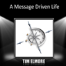 A Message-Driven Life (Unabridged) Audiobook, by Tim Elmore