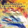 Messages from Nature: Short Stories and Vignettes about Animals (Unabridged) Audiobook, by Patricia Daly-Lipe