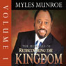 The Messages of Rediscovering the Kingdom, Volume 1, by Dr. Myles Munroe