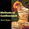 Methods of Confinement (Unabridged) Audiobook, by Simon Maginn