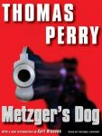 Metzgers Dog: A Novel (Unabridged) Audiobook, by Thomas Perry