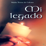 Mi legado (My Legacy) (Unabridged), by Madre Teresa de Calcuta