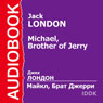 Michael, Brother of Jerry (Unabridged) Audiobook, by Jack London