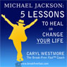 Michael Jackson: 5 Lessons to Heal or Change Your Life (Unabridged) Audiobook, by Caryl Westmore