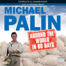 Michael Palin: Around the World in 80 Days (Unabridged) Audiobook, by Michael Palin