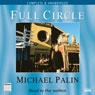Michael Palin: Full Circle (Unabridged), by Michael Palin