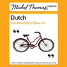 Michel Thomas Method: Dutch Introductory Course (Unabridged), by Cobie Adkins-de Jong