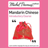 Michel Thomas Method: Mandarin Chinese Introductory Course (Unabridged) Audiobook, by Harold Goodman