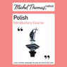 Michel Thomas Method: Polish Introductory Course (Unabridged), by Jolanta Cecula