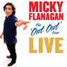 Micky Flanagan - The Out Out Tour: Live Audiobook, by Micky Flanagan